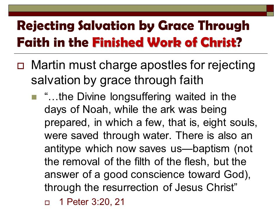 Finished Work of Christ Rejecting Salvation by Grace Through Faith in the Finished Work of Christ.