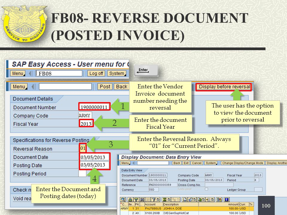 FB08 1 1 Enter the Vendor Invoice document number needing the reversal 1900000011 2 2 Enter the document Fiscal Year 2013 3 3 Enter the Reversal Reaso