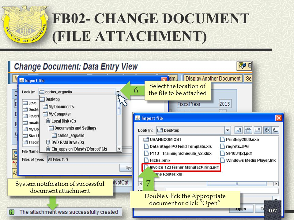 """6 6 Select the location of the file to be attached FB02- CHANGE DOCUMENT (FILE ATTACHMENT) 107 7 7 Double Click the Appropriate document or click """"Ope"""