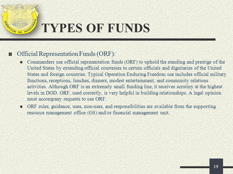 Official Representation Funds (ORF): Commanders use official representation funds (ORF) to uphold the standing and prestige of the United States by ex