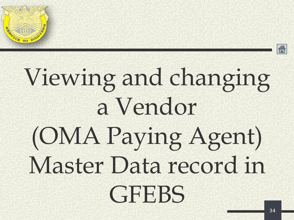 34 Viewing and changing a Vendor (OMA Paying Agent) Master Data record in GFEBS