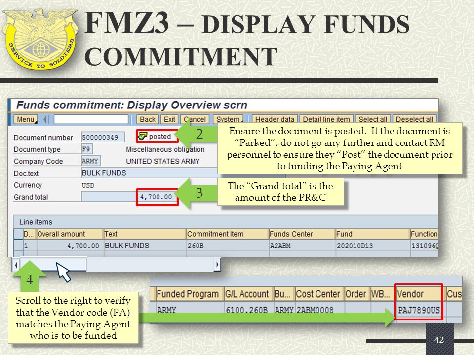 """FMZ3 – DISPLAY FUNDS COMMITMENT 42 2 2 Ensure the document is posted. If the document is """"Parked"""", do not go any further and contact RM personnel to e"""