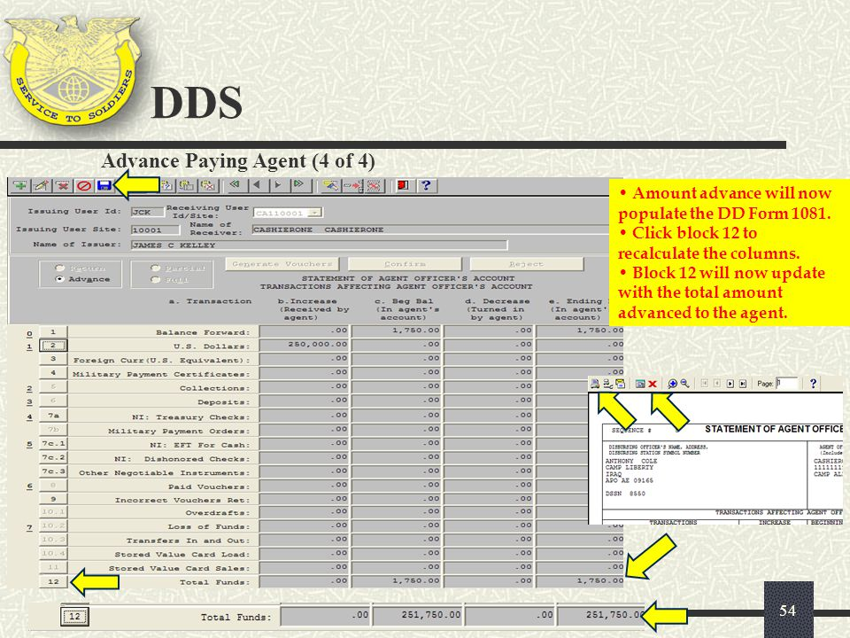 DDS 54 Amount advance will now populate the DD Form 1081. Click block 12 to recalculate the columns. Block 12 will now update with the total amount ad
