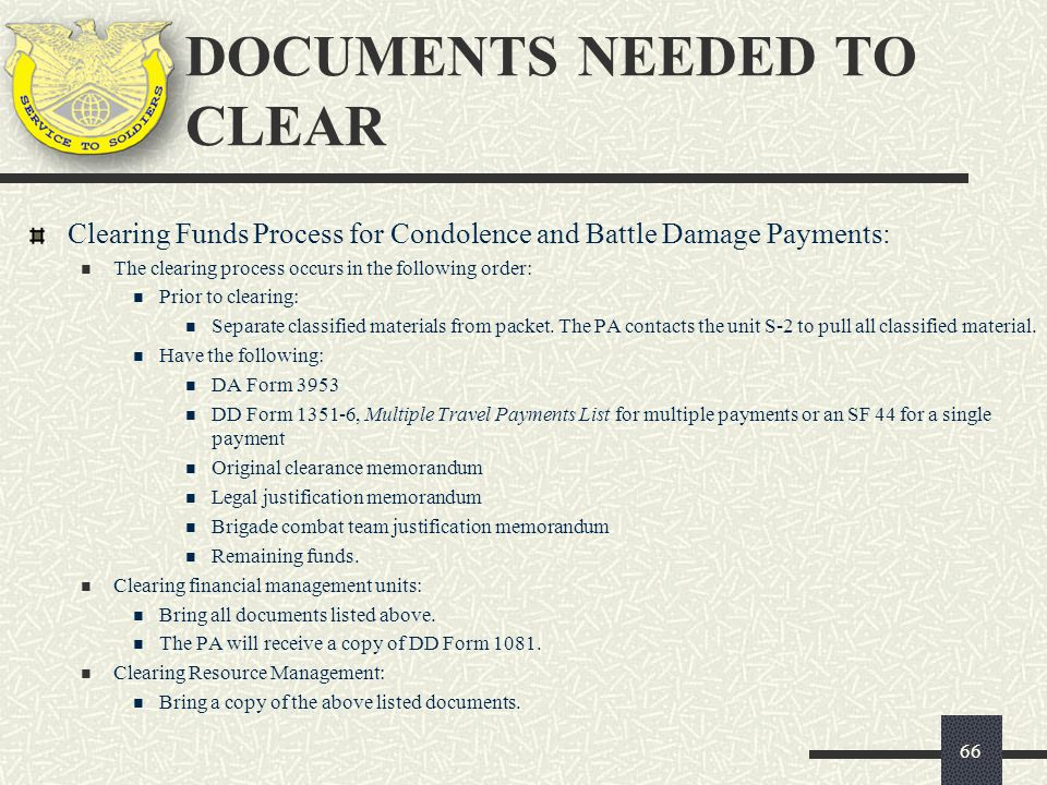 Clearing Funds Process for Condolence and Battle Damage Payments: The clearing process occurs in the following order: Prior to clearing: Separate clas