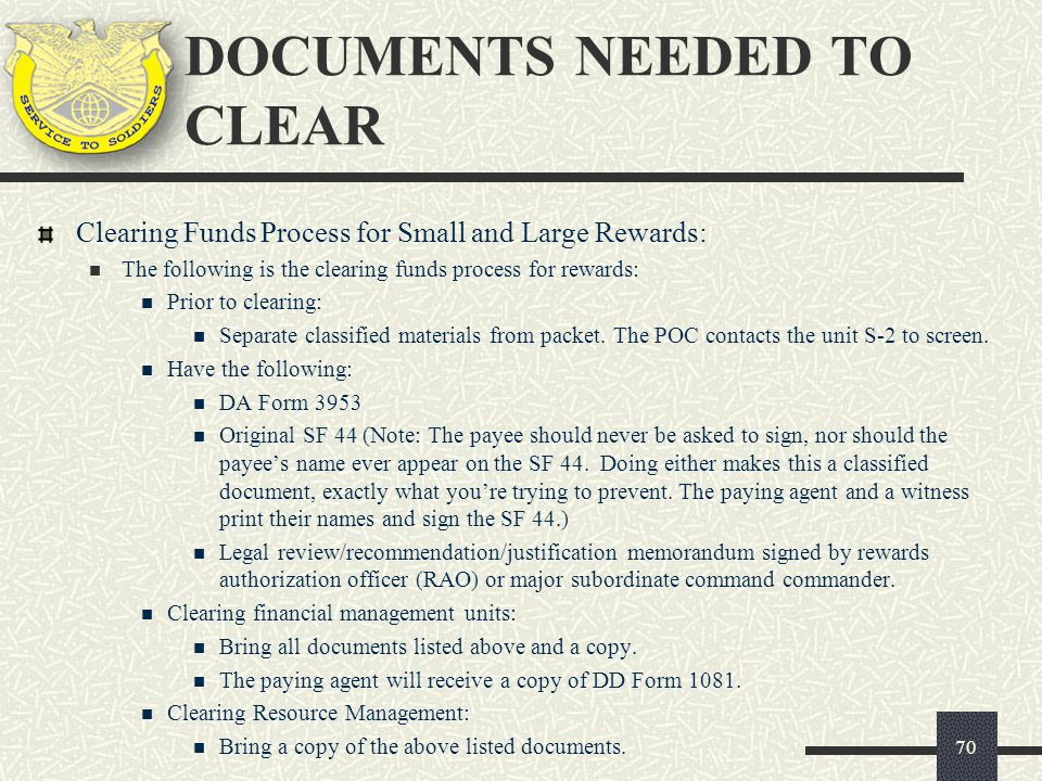 Clearing Funds Process for Small and Large Rewards: The following is the clearing funds process for rewards: Prior to clearing: Separate classified ma