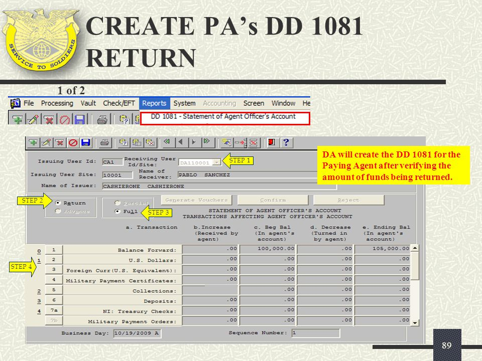 1 of 2 STEP 2 STEP 1 STEP 4 STEP 3 89 DA will create the DD 1081 for the Paying Agent after verifying the amount of funds being returned. CREATE PA's