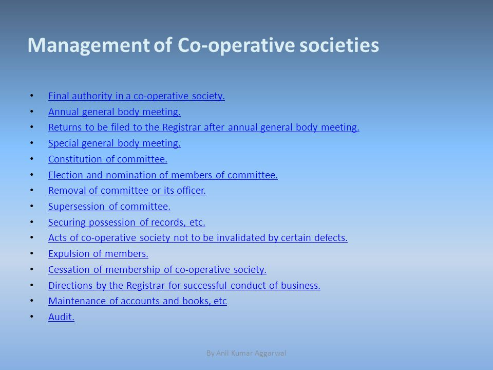 By Anil Kumar Aggarwal Final authority in a co-operative society.