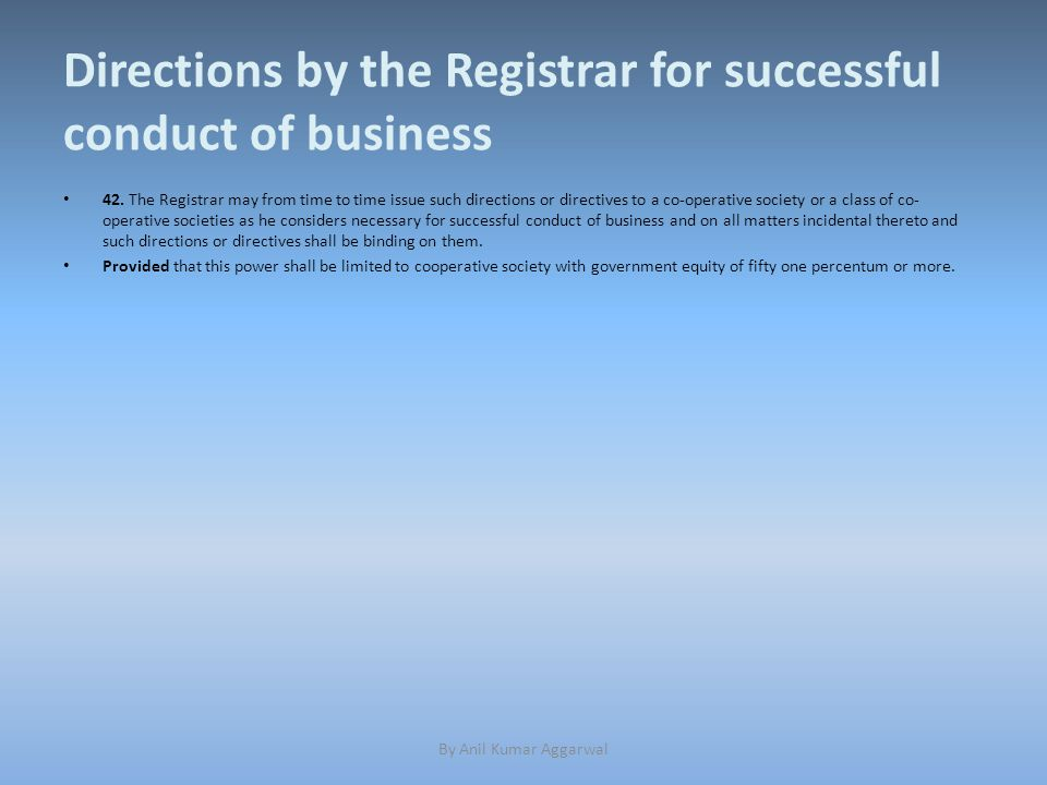 Directions by the Registrar for successful conduct of business 42.