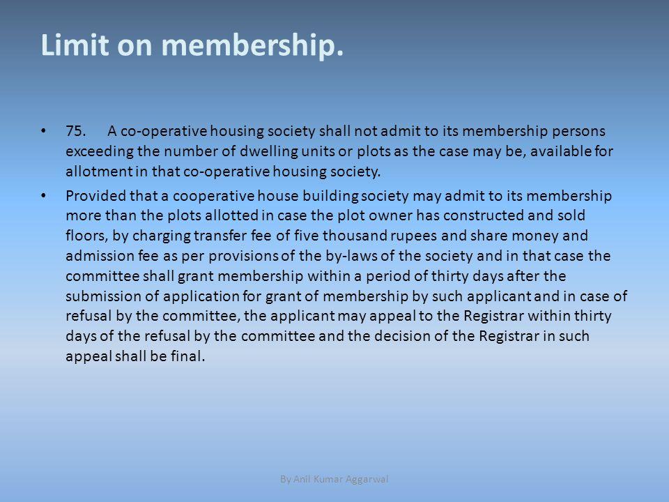 Limit on membership. 75.