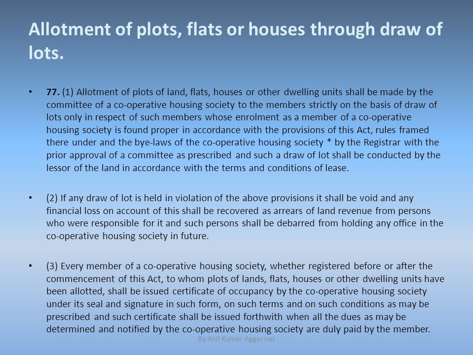 Allotment of plots, flats or houses through draw of lots.