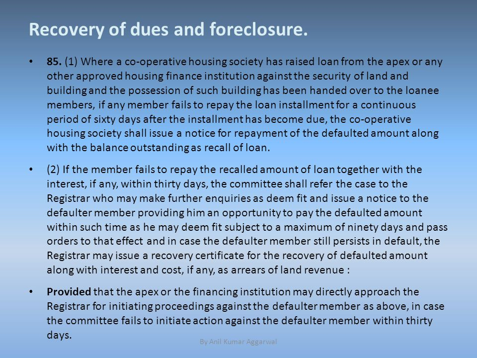 Recovery of dues and foreclosure. 85.
