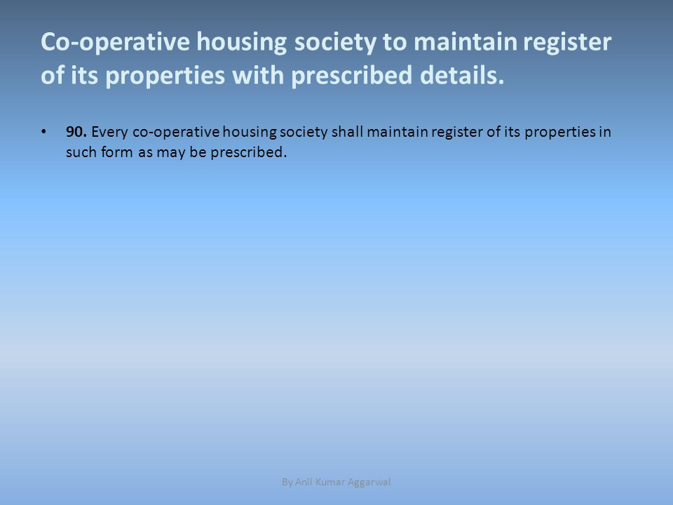 Co-operative housing society to maintain register of its properties with prescribed details.