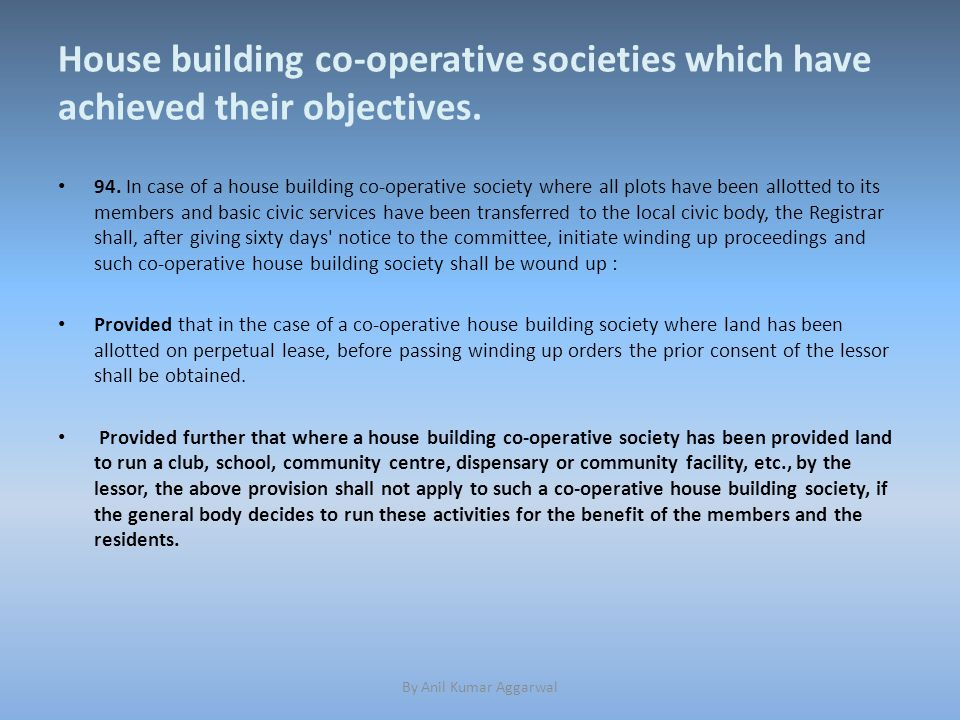 House building co-operative societies which have achieved their objectives.