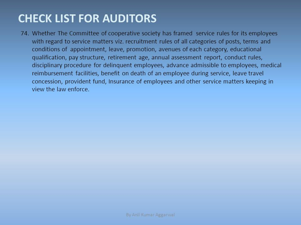 CHECK LIST FOR AUDITORS 74.Whether The Committee of cooperative society has framed service rules for its employees with regard to service matters viz.