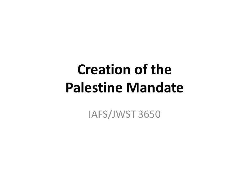 Creation of the Palestine Mandate IAFS/JWST 3650
