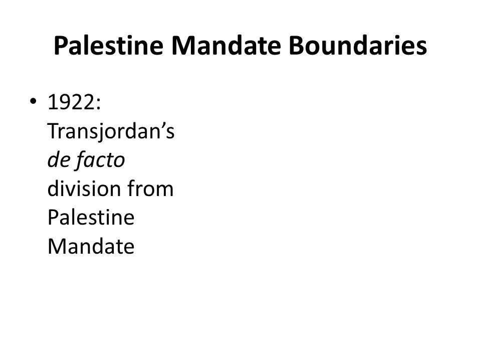Palestine Mandate Boundaries 1922: Transjordan's de facto division from Palestine Mandate