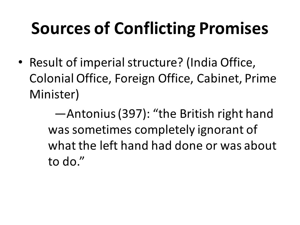 Sources of Conflicting Promises Result of imperial structure.