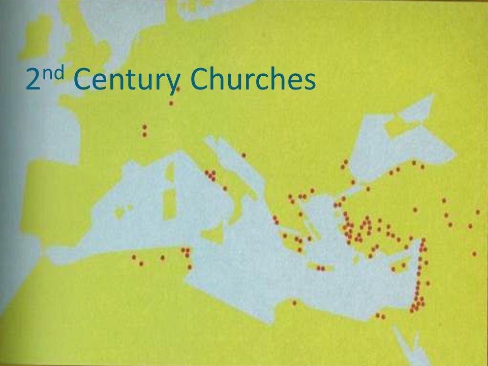 2 nd Century Churches