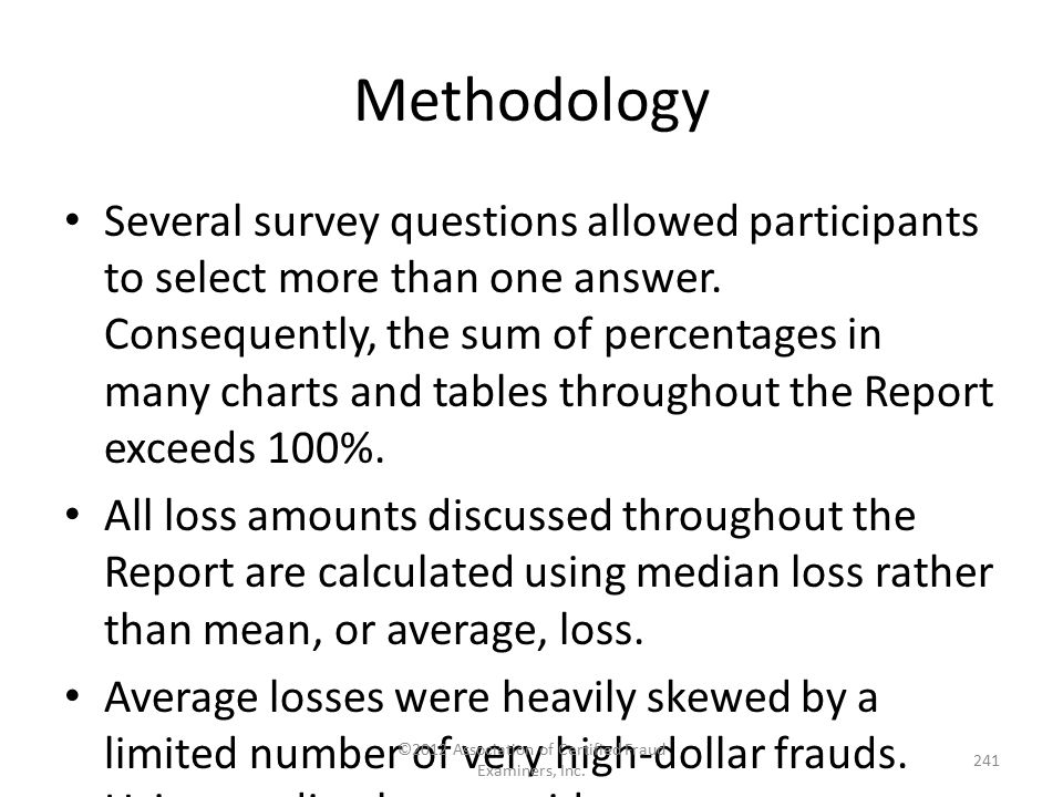 Methodology Several survey questions allowed participants to select more than one answer. Consequently, the sum of percentages in many charts and tabl