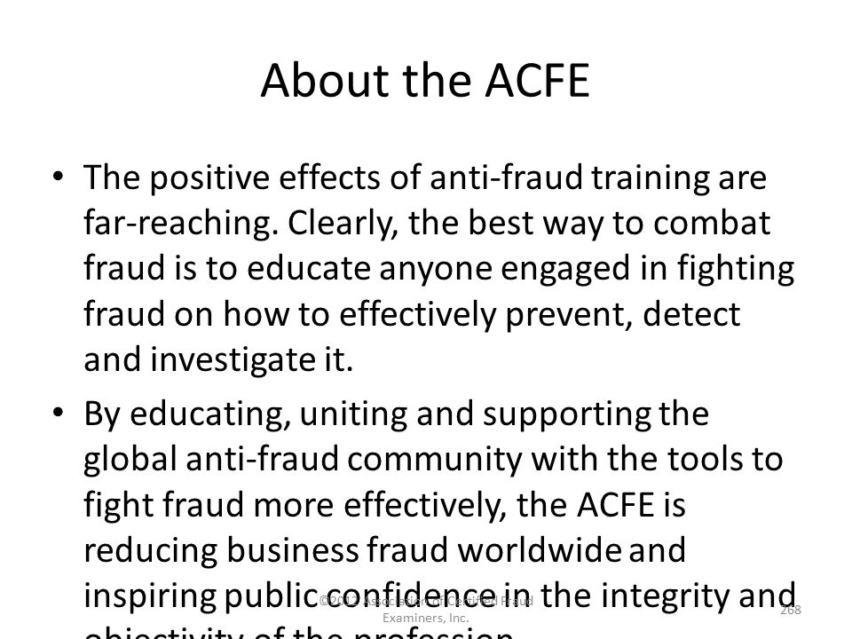 About the ACFE The positive effects of anti-fraud training are far-reaching. Clearly, the best way to combat fraud is to educate anyone engaged in fig