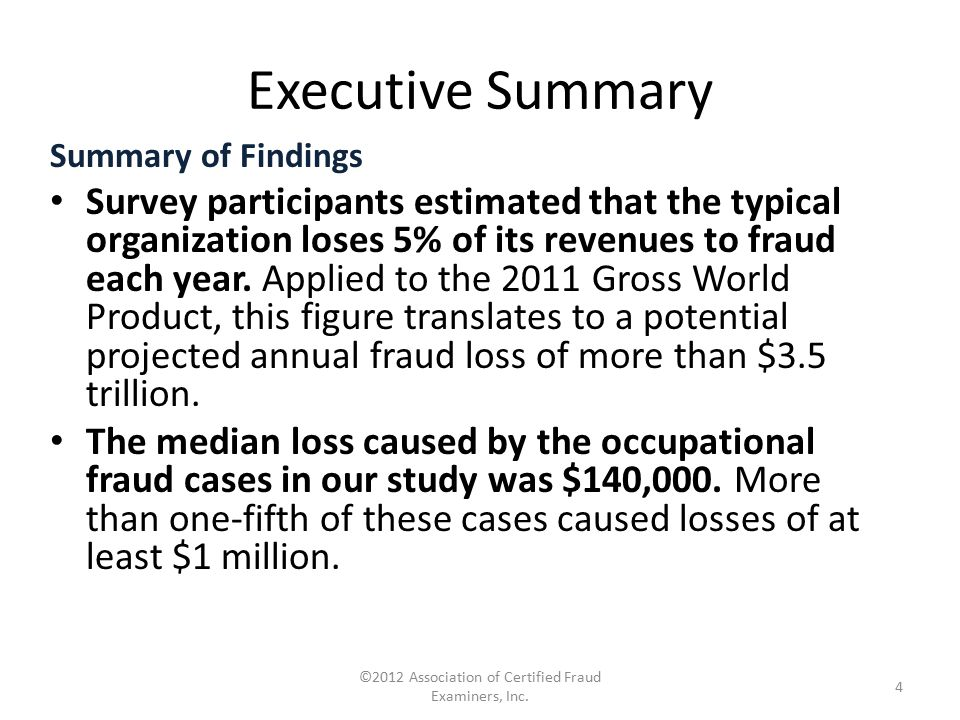 How Occupational Fraud is Committed The median duration — the amount of time from when the fraud first occurred to when it was discovered — for all cases in our study was 18 months.