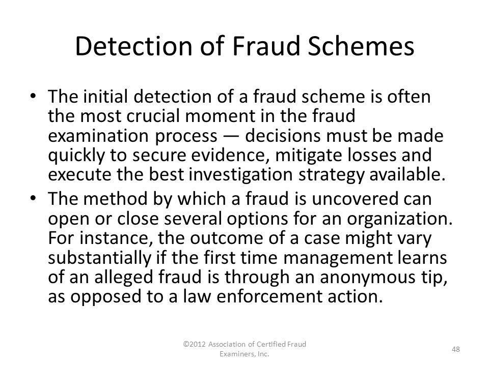 The initial detection of a fraud scheme is often the most crucial moment in the fraud examination process — decisions must be made quickly to secure e