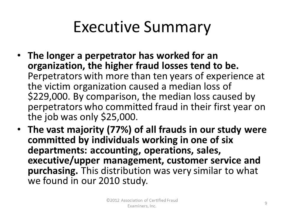 Perpetrators ©2012 Association of Certified Fraud Examiners, Inc. 200
