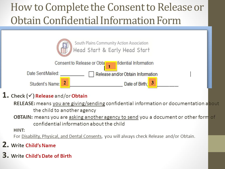 How to Complete the Consent to Release or Obtain Confidential Information Form 1.