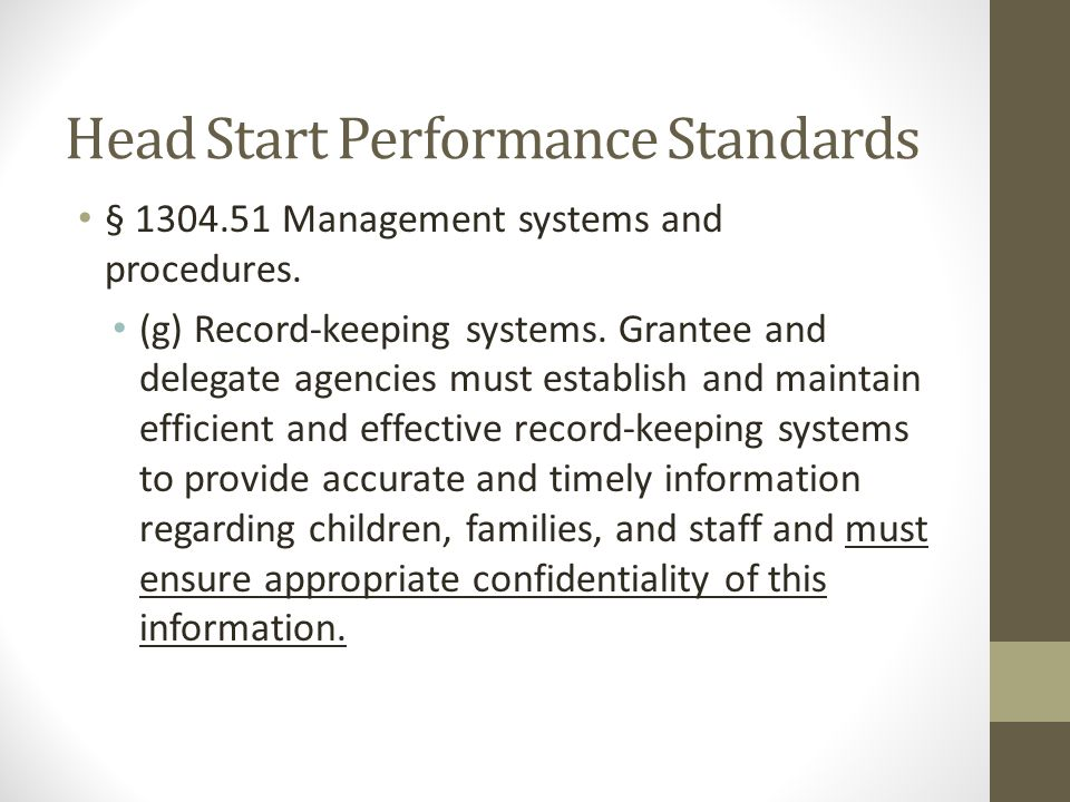 Head Start Performance Standards § 1304.51 Management systems and procedures.