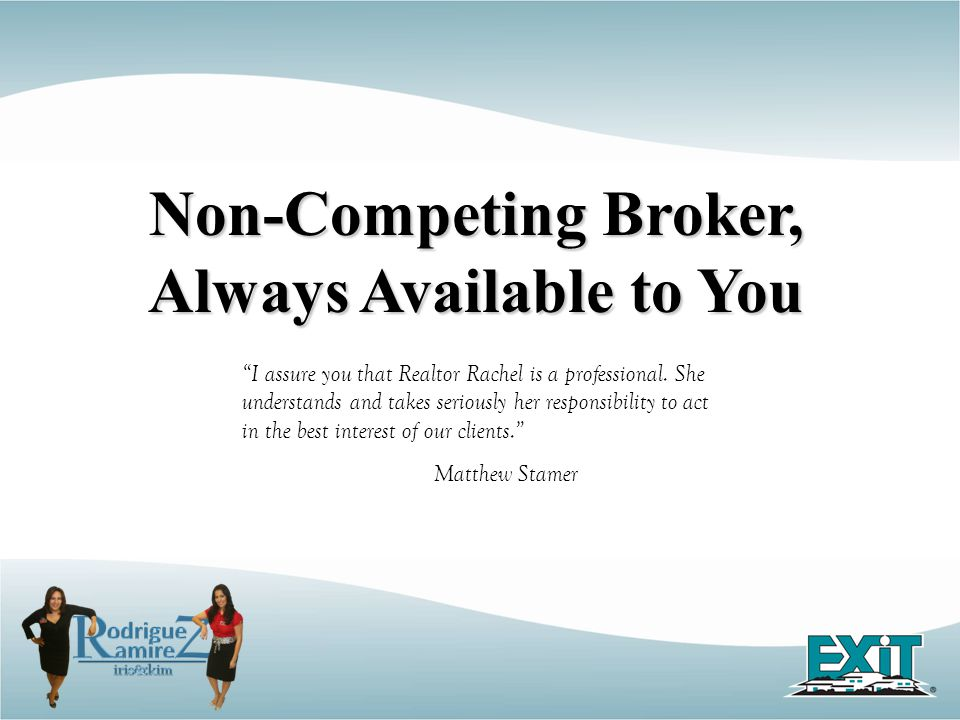 Non-Competing Broker, Always Available to You I assure you that Realtor Rachel is a professional.