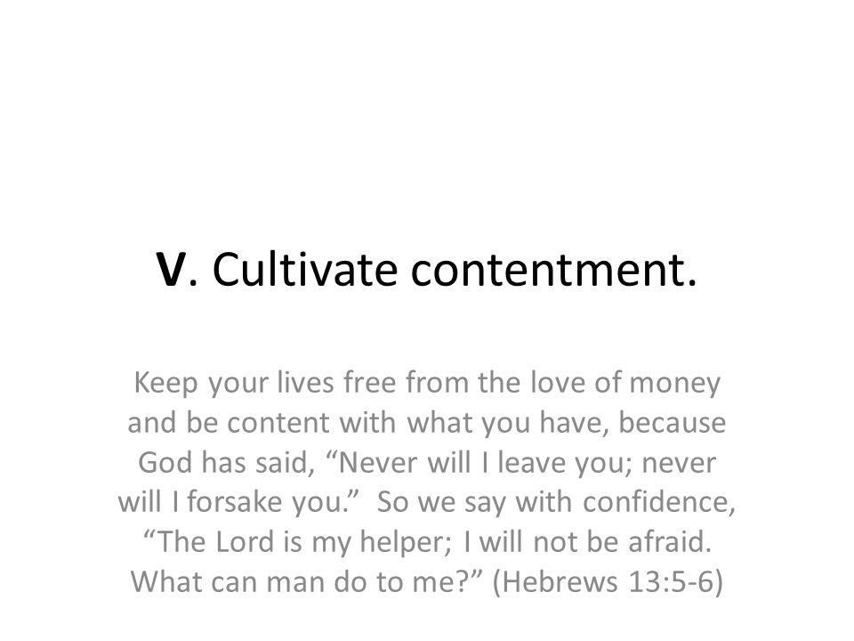 V. Cultivate contentment.