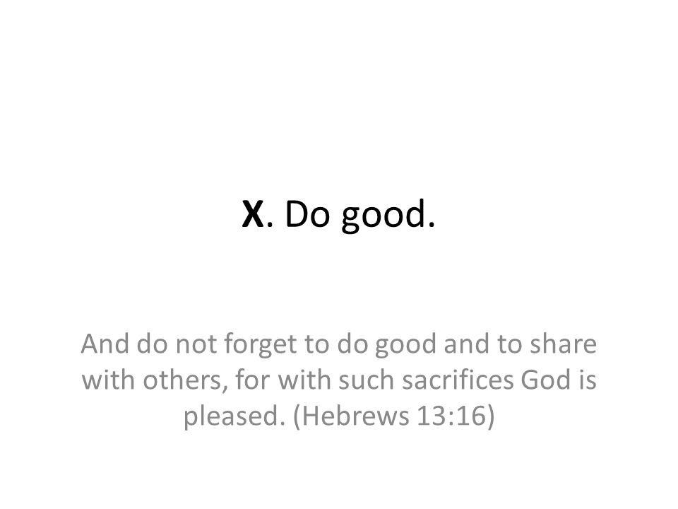 X. Do good.