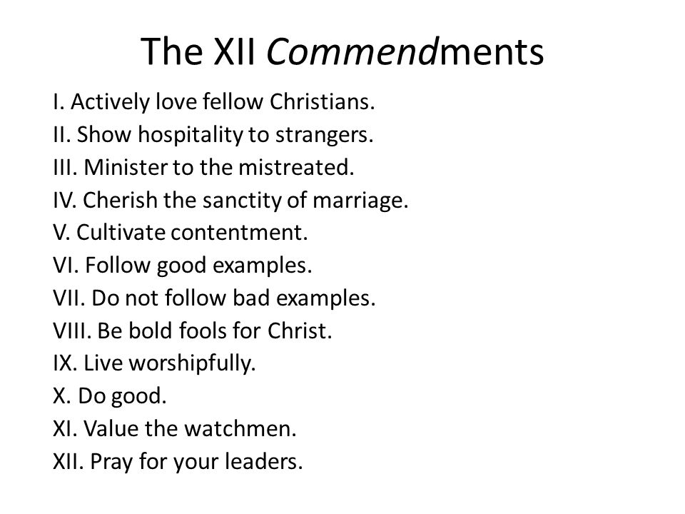 The XII Commendments I. Actively love fellow Christians.