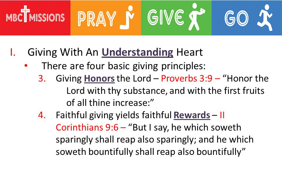 I.Giving With An Understanding Heart Mark 16:15 – Go ye therefore and preach the Gospel to every creature