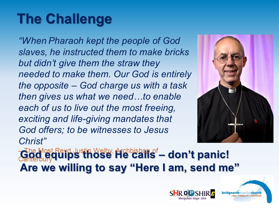 The Challenge God equips those He calls – don't panic.
