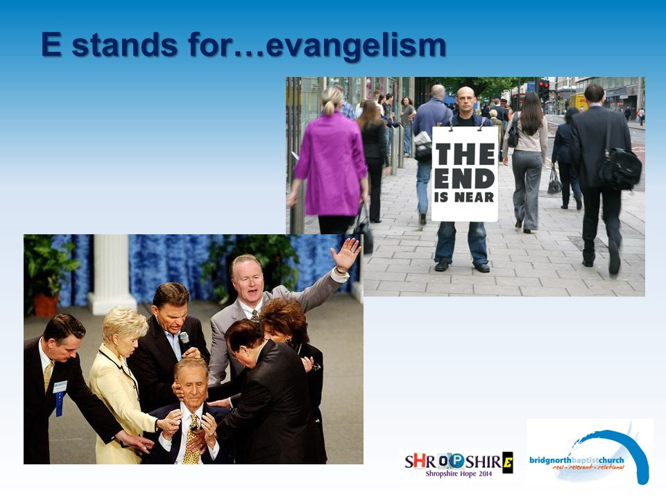E stands for…evangelism