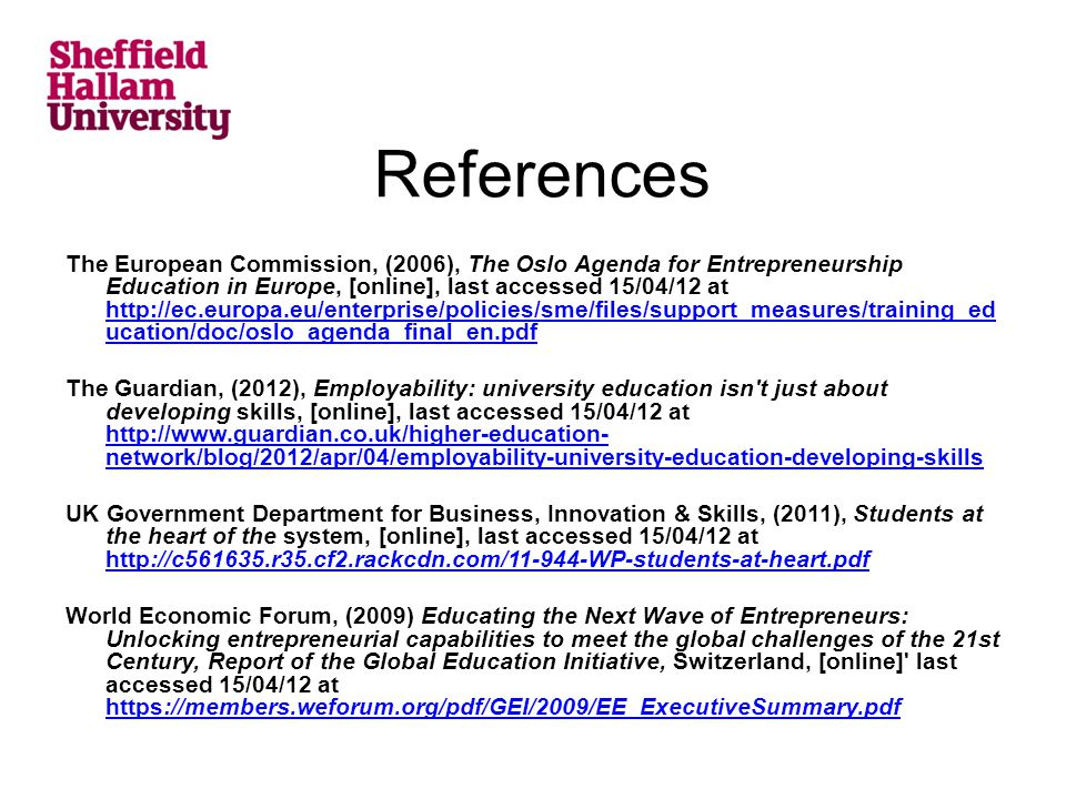 References The European Commission, (2006), The Oslo Agenda for Entrepreneurship Education in Europe, [online], last accessed 15/04/12 at http://ec.eu