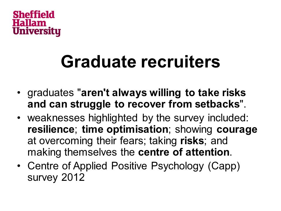 graduates aren t always willing to take risks and can struggle to recover from setbacks .