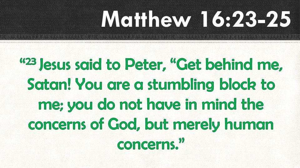 Matthew 16:23-25