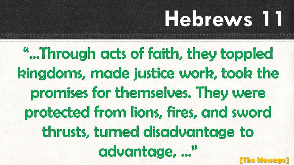 Hebrews 11 [The Message]