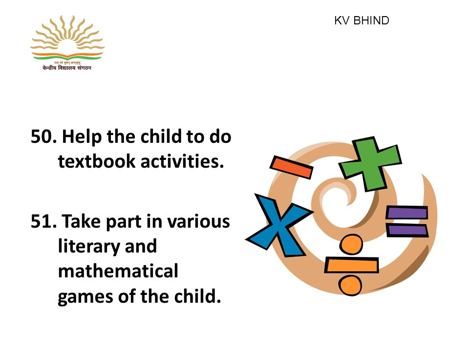 50. Help the child to do textbook activities. 51.