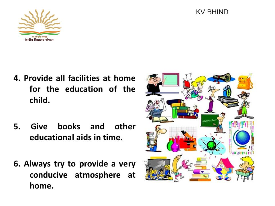 4. Provide all facilities at home for the education of the child.