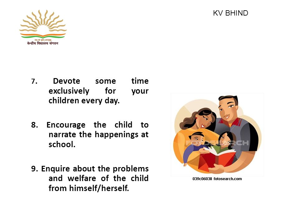 7. Devote some time exclusively for your children every day.