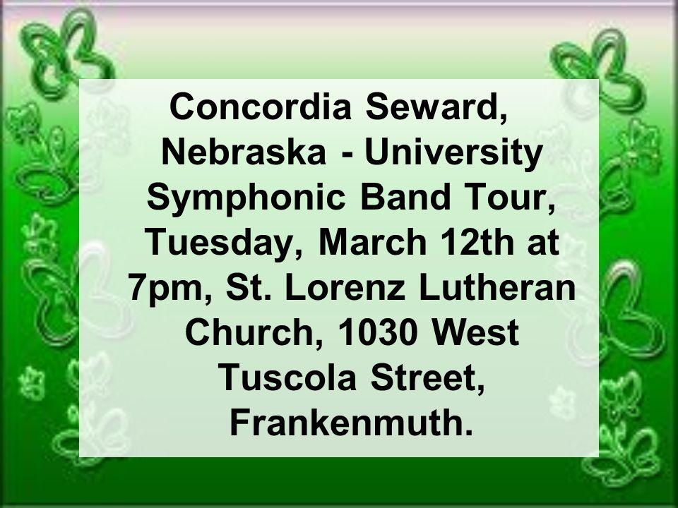 Concordia Seward, Nebraska - University Symphonic Band Tour, Tuesday, March 12th at 7pm, St.