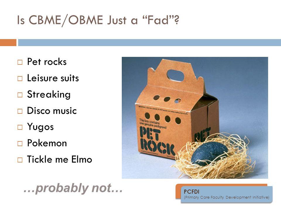 PCFDI (Primary Care Faculty Development Initiative) Is CBME/OBME Just a Fad .