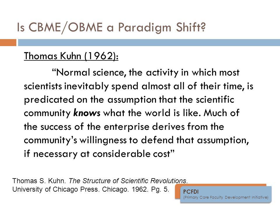 PCFDI (Primary Care Faculty Development Initiative) Is CBME/OBME a Paradigm Shift.