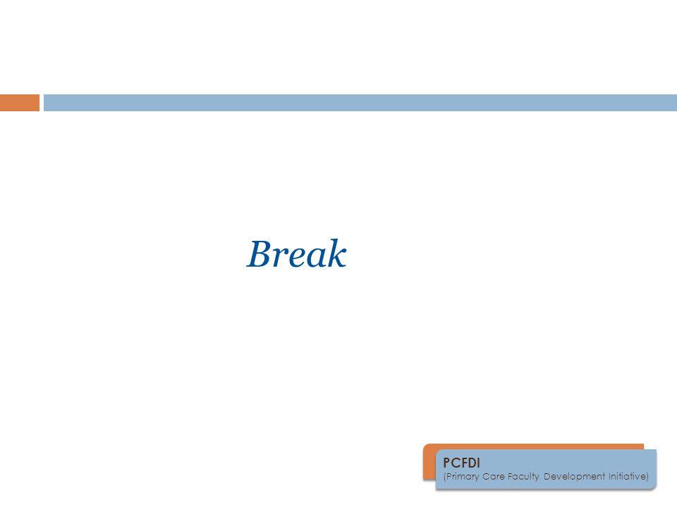 PCFDI (Primary Care Faculty Development Initiative) Break