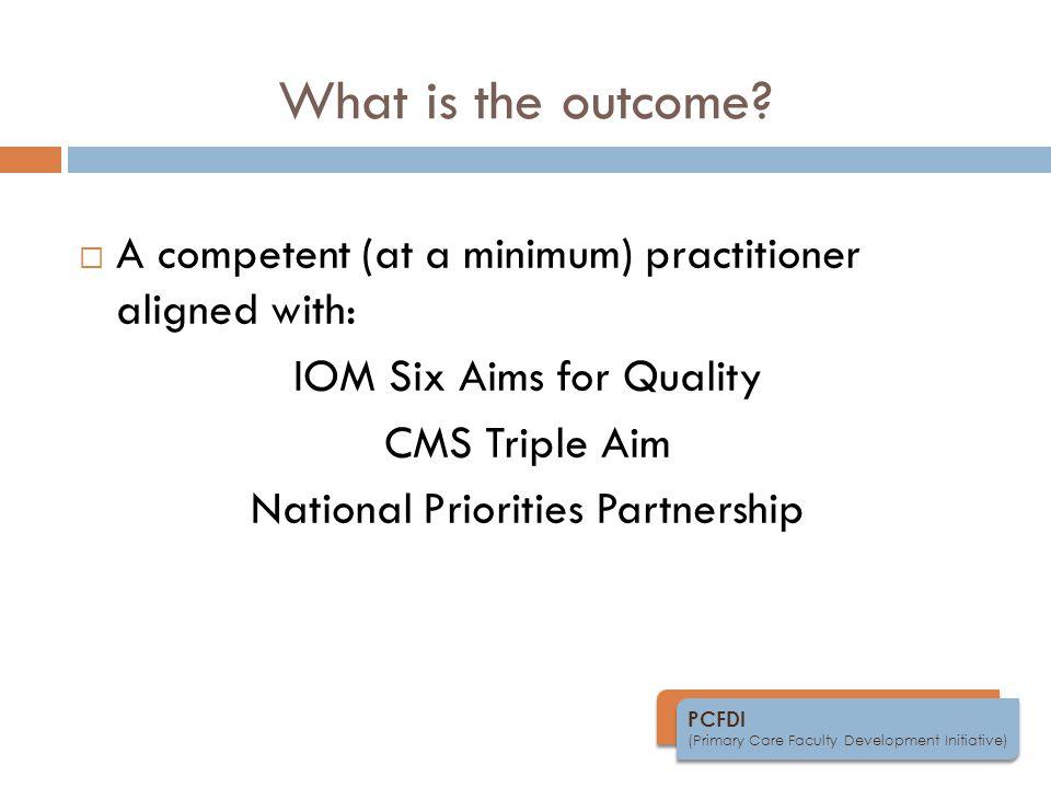 PCFDI (Primary Care Faculty Development Initiative) What is the outcome.