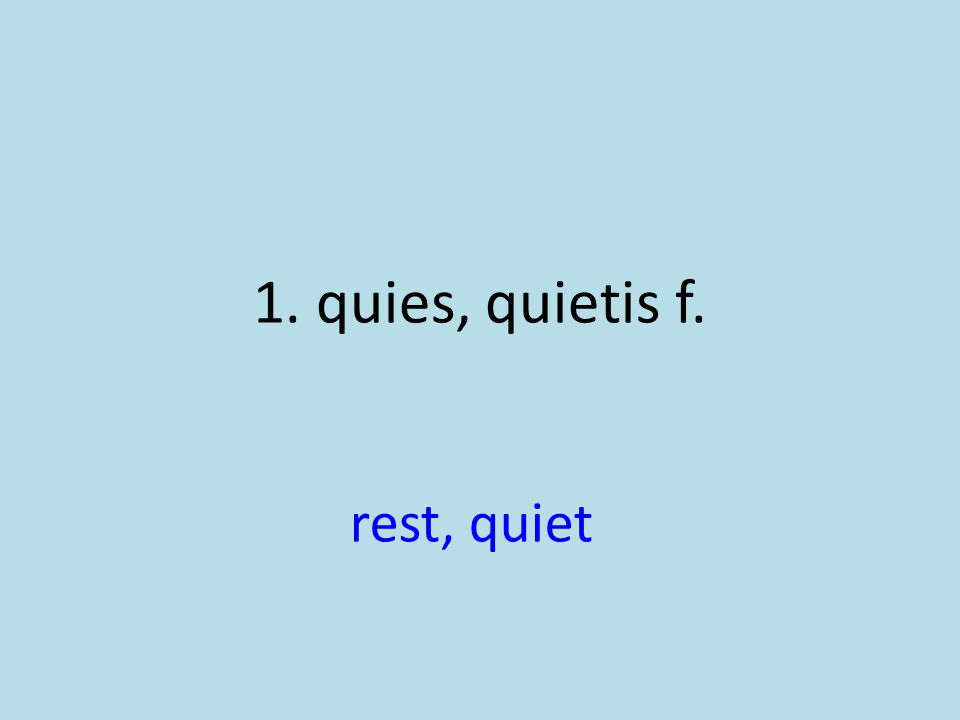 rest, quiet