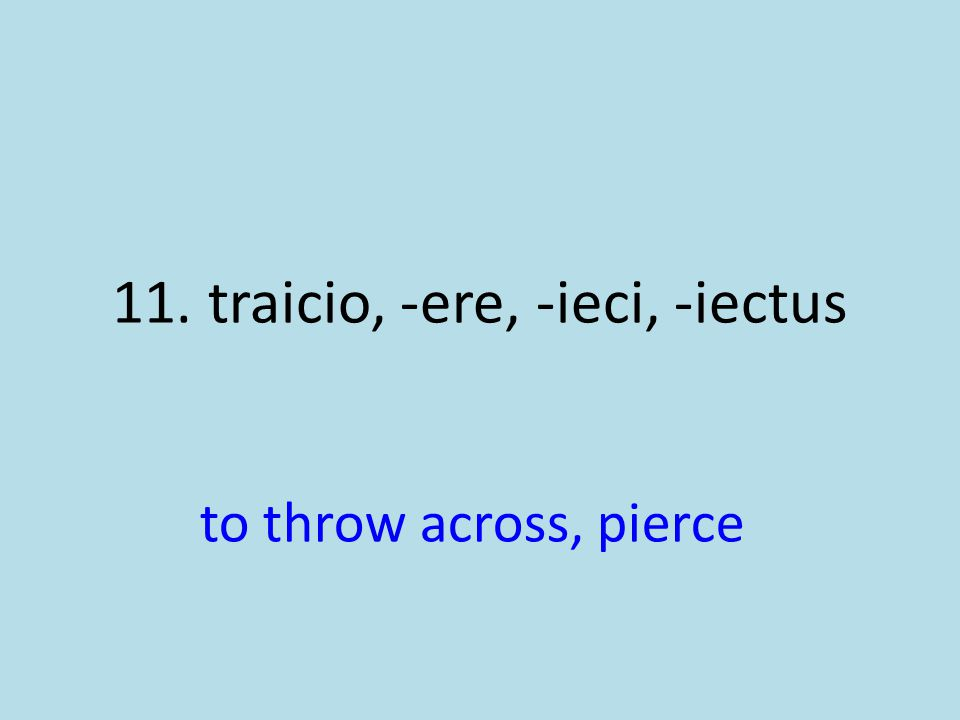 to throw across, pierce